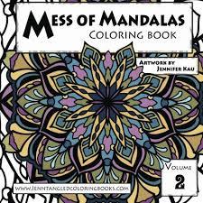 Mess Of Mandalas Coloring Book Volume 2 Jenntangled Books By Jennifer Marie Kau