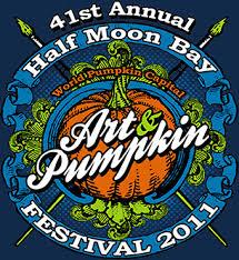 Pumpkin Fest Half Moon Bay by Half Moon Bay Art U0026 Pumpkin Festival October 15 U0026 16 2011 Your