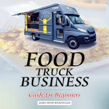 100 Food Truck Business Guide For Beginners Audiobook By James David