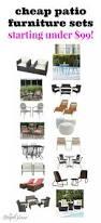 Patio Furniture Set Under 300 by Best 25 Cheap Patio Furniture Ideas On Pinterest Diy Patio