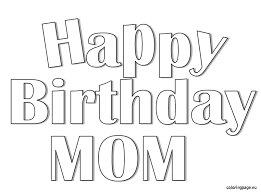 Great Happy Birthday Mom Coloring Pages 54 For Free Kids With