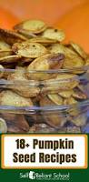 Roasted Hulled Pumpkin Seeds by Best 25 Recipe For Pumpkin Seeds Ideas On Pinterest Cooking