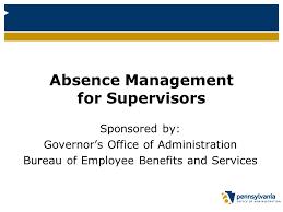 absence bureau absence management for supervisors ppt
