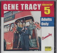 GENE TRACY Truckstop ADULTS ONLY Comedy Championship