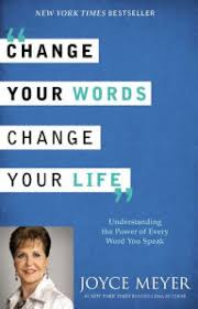 Change Your Words Life Understanding The Power Of Every Word You Speak