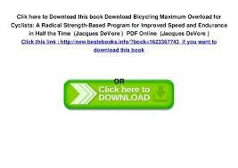 6 Clik Here To Download This Book Bicycling Maximum Overload For Cyclists A Radical Strength Based Program Improved Speed And Endurance