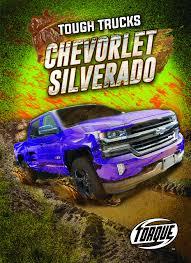 100 Tough Trucks Chevrolet Silverado Torque Larry Mack 9781626178915
