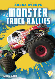 100 Monster Truck Events Rallies Arena Abdo Kenny 9781641856805