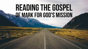 Reading The Gospel Of Mark For Gods Mission
