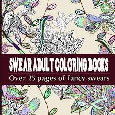 Swear Adult Coloring Books Over 25 Pages Of Fancy Swears