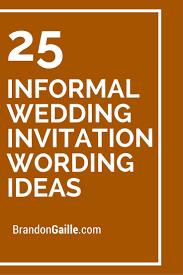 Casual Wedding Invitation Wording Beautiful Invitations 25 Informal Ideas Satisfying