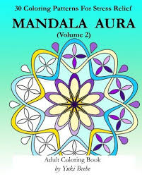 Mandala Aura Volume 2 Adult Coloring Book By Yuki Beebe