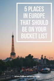 5 Places In Europe That Should Be On Your Bucket List
