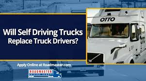 Will Self Driving Trucks Replace Truck Drivers? - Roadmaster Drivers ...