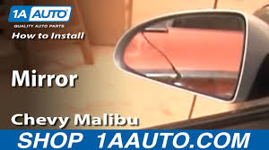 100 2011 Malibu Parts How To Replace Mirror 0408 Chevy 1A Auto