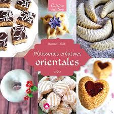 livre de cuisine marocaine divers livres divers livre pâtisseries créatives orientales