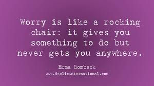Worry Is Like A Rocking Chair - Déclic International Worrying Is Like A Rockin Quotes Writings By Salik Arain Too Much Worry David Lindner Rocking 2 Rember C Adarsh Nayan Worry Is Like A Rocking C J B Ogunnowo Zane Media On Twitter Chair It Gives Like Sitting Rocking Chair Gives Stock Vector Royalty Free Is Incourage You Something To Do But Higher Perspective Simple Thoughts Of Life 111817