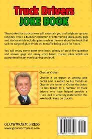 100 Truck Driver Jokes S Joke Book Chester Croker 9781795313803
