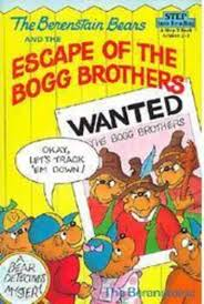 Berenstain Bears Halloween by The Berenstain Bears And The Escape Of The Bogg Brothers By Stan