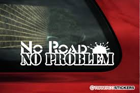 No Road No Problem Funny 4x4 Offroad Truck Sticker Truck Quotes Interesting Best 25 Ideas On Pinterest Ford Memes Horns Demovational Poster Page For Sale 28 Very Funny Images Quotes Ideas On Chevy Truck Services The Social Market Llc Drawing Of A Room Lifted Stickers Hahurbanskriptco Lifted Stickers Ebay Vehicles With Keyword For In Clinton Mo Jim Falk Quotes Of The Day Elegant Chevrolet 7th And Pattison Life Offroad Lifestyle