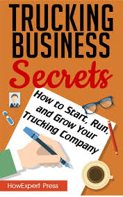 100 Start A Trucking Company Business Secrets How To Run And Grow Your