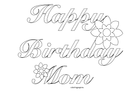 New Happy Birthday Mom Coloring Pages 51 On Line Drawings With