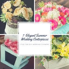 7 DIY Elegant Summer Wedding Flowers And Tips