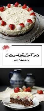 erdbeer raffaello torte mit schokolade experimente aus