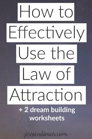 How To Effectively Use The Law Of Attraction With 2 Free Dream Building Worksheets