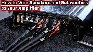 How To Wire Speakers And Subwoofers To Your Amplifier - 2, 3, 4 And ...