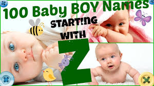 1 100 Baby BOY Names Starting With Letter Z YouTube