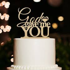 God Gave Me You Cake TopperWedding TopperFunny TopperRustic