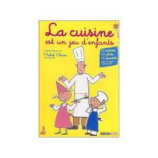 jeu cuisine dvd la cuisine est un jeu d enfants