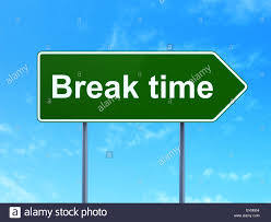 Time Concept Break On Road Sign Background