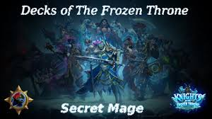 decks of the frozen throne secret mage youtube