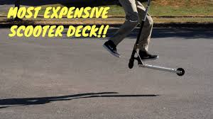 WORLDS MOST EXPENSIVE SCOOTER DECK