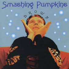 Smashing Pumpkins Album Covers by Smashing Pumpkins Drown Cd At Discogs