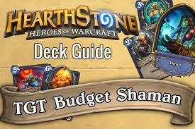 deck guide tgt budget totem shaman by regiskillbin 2p com