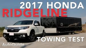 2017 Honda Ridgeline Towing Test - YouTube Get Sued The Easy Way Tow Trailers With Pickups Medium Duty Work Yes You Can With It Rv Magazine Towing Guide Read This Before Do Anything Rvsharecom Fords Best F150 Engine Lineup Yet Offers Choice Of Top Payload Chevy Trucks Trailering Chevrolet 2017 Honda Ridgeline Test Youtube 10 Tough Boasting Top Capacity 12ton Pickup Shootout 5 Trucks Days 1 Winner The Ford Canadas Favorite Truck Mainland Best Toprated For 2018 Edmunds Gets Mpg And Tow Ratings Torque Report