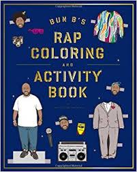 Bun Bs Rapper Coloring And Activity Book Shea Serrano 9781419710414 Amazon Books