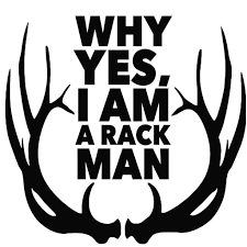Why Yes I Am A Rack Man Decal Sticker | Premium Quality Black Vinyl ... 195136cm Tiger Hunting Sticker Car Motorcycle Styling Animal Bird Dog Duck Vinyl Decal Stickers Flare Llc In The Spring Outdoors Truck Turkey Hunter Browning Gun Firearms Logo Deer Buy 2 Get 3 Country Girl With A Buck Head Real Woman Fish Hunting Fishing Trout Salmon Bass Sticker Decalin Whitetail Buck Car Truck Window Vinyl Decal Graphic Pink Camo 4x4 For My Sweet Annie At Superb Graphics We Specialize In Custom Decalsgraphics And Point Geese