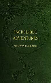 The Project Gutenberg EBook Of Incredible Adventures By Algernon