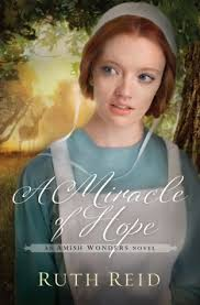 A Miracle Of Hope The Amish Wonders 1 By Ruth Reid