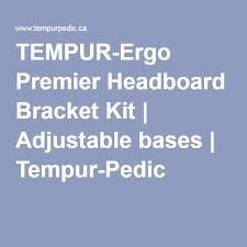 Headboard Kit For Tempurpedic Adjustable Bed by Tempur Ergo Premier Headboard Bracket Kit Adjustable Bases
