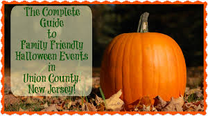 Best Halloween Attractions In Nj by The Complete Guide To Family Friendly Halloween Events In Union
