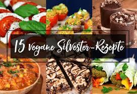 15 vegane silvester rezepte einfach bunt lecker
