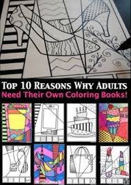 Top 10 Reasons Why Adults Need Their Own Adult Coloring Books Learn The Hows And