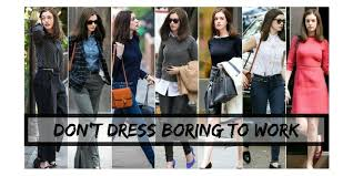 How Not To Dress Boring Work