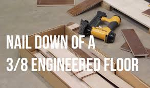 how to nail down of a three eighths engineered floor