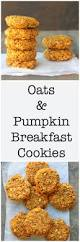 Pumpkin Flaxseed Granola Nutrition by Oats U0026 Pumpkin Breakfast Cookies